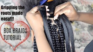 HOW TO GRIP THE ROOTS BOX BRAIDS (DETAILED STEP BY STEP TUTORIAL FOR BEGINNERS)