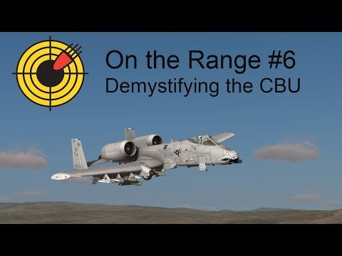 On the Range #6 - Demystifying the CBU in the DCS: A-10C Warthog