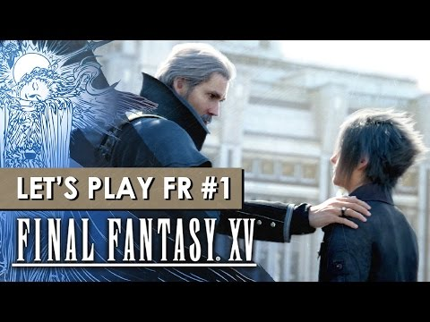 Final Fantasy XV Gameplay VOSTFR
