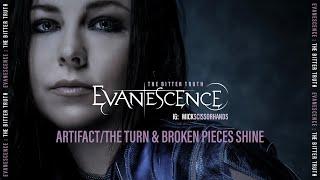 Evanescence: Artifact/The Turn & Broken Pieces Shine (Lyrics)