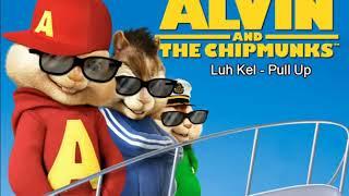 Luh Kel - Pull Up (Chipmunk Version)