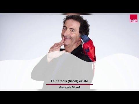 Le paradis (fiscal) existe - Le Billet de François Morel