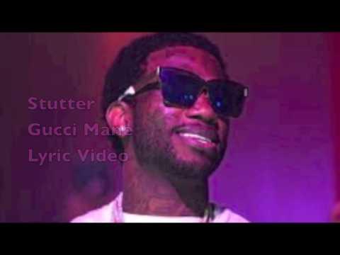 Gucci Mane - Stutter Lyrics