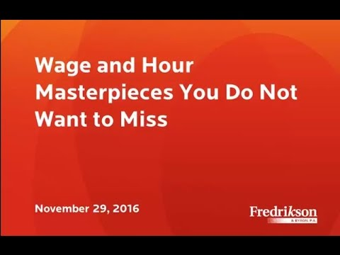 Employment & Labor Webinar: Wage And Hour Masterpieces - 11-29-16