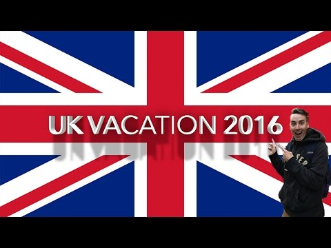 UK Vacation 2016