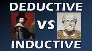 Deductive and Inductive Reasoning (Bacon vs Aristotle - Scientific Revolution)