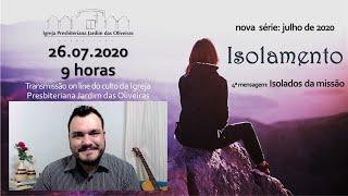 Culto on line - IPJO Americana - 26.07.2020 - 9h