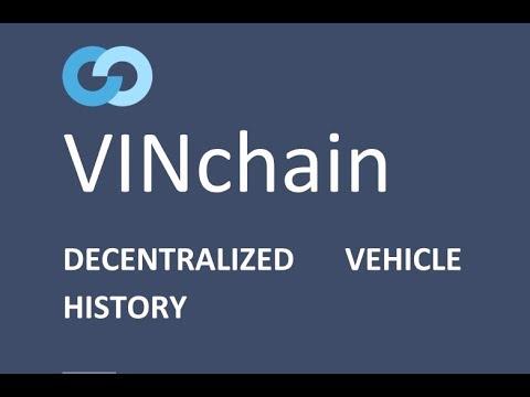 vinchain - 100% Trustworthy Vehicle History on the Blockchain