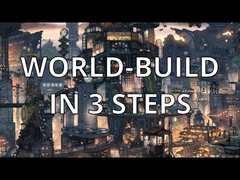 3 Easy Steps for World Building