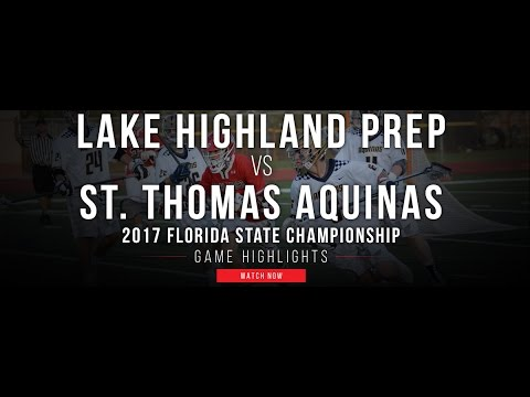 Lake Highland Prep vs St. Thomas Aquinas | 2017 Florida HS State Championship