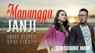 Andra respati feat ovhi firsty menunggu janji versi dangdut bhs indonesia