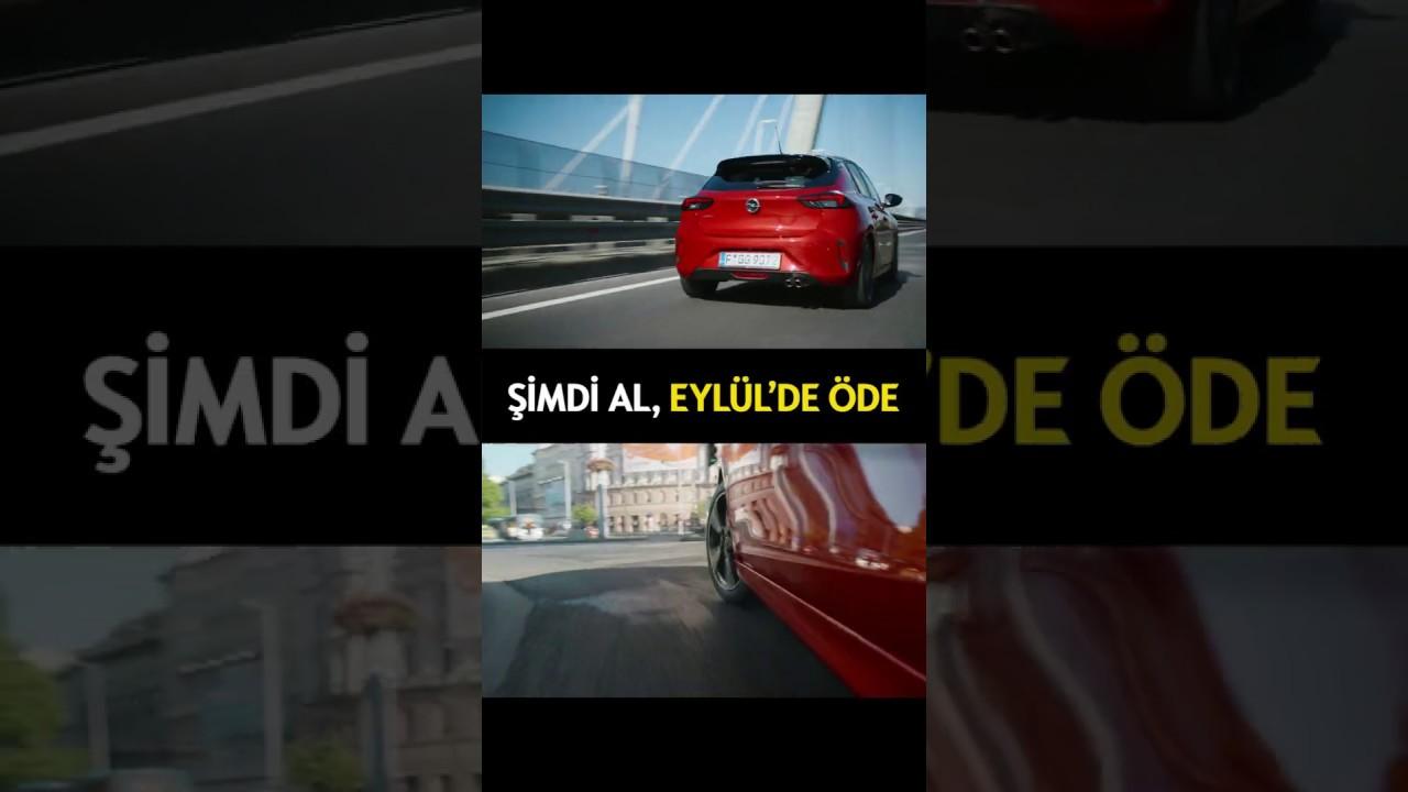Yeni Opel Corsa I Şimdi Al, Eylül'de Öde!