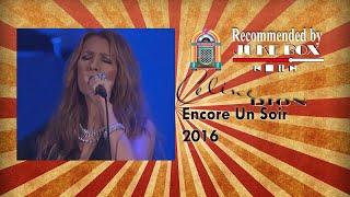 Celine Dion - Encore Un Soir 2016