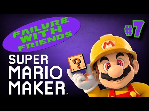 Don't Look! ► FAILURE with FRIENDS | Super Mario Maker | #7