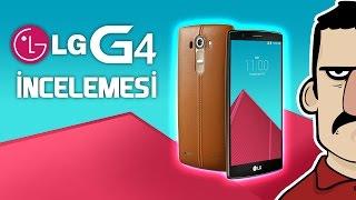 LG G4 İncelemesi - Teknolojiye Atarlanan Adam