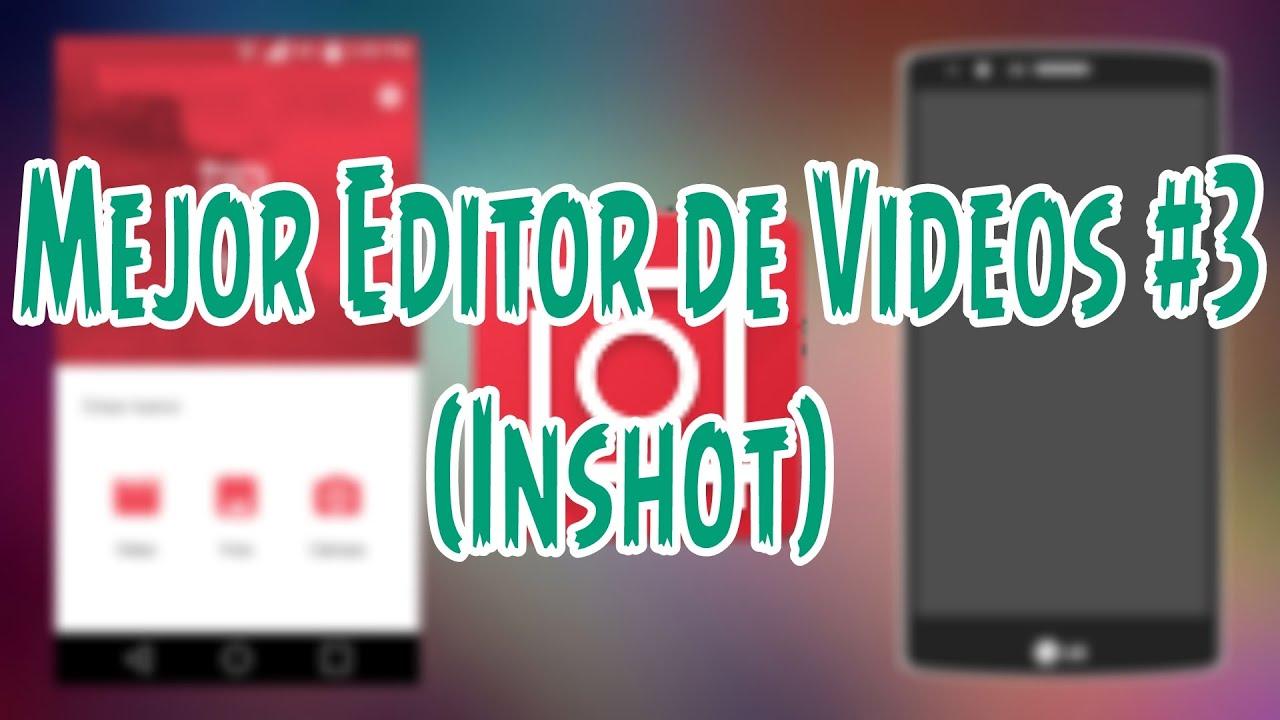Mejor Editor de Videos #3 (Inshot)