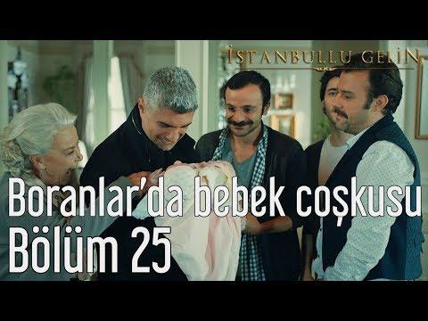 İstanbullu Gelin 25. Bölüm - Boranlar'da Bebek Coşkusu