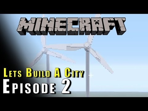 Minecraft :: Lets Build A City :: Wind Power! :: E2