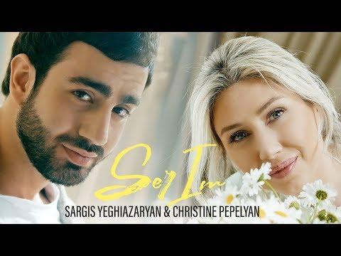 Christine Pepelyan \u0026 Sargis Yeghiazaryan - SER IM // New 2020