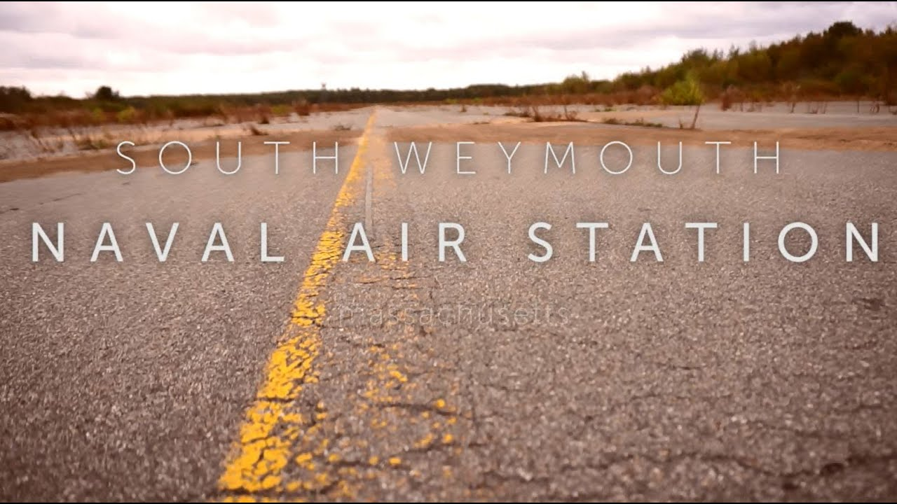 south weymouth naval air station revisited youtube