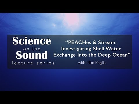 "Science on the Sound :""PEACHes and Stream: Investigating Shelf Water Exchange into the Deep Ocean"""