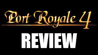 Port Royale 4 Review - Disappointing (Video Game Video Review)