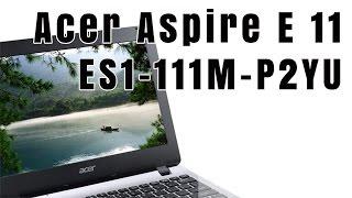 Acer Aspire E 11 ES1-111M-P2YU 11.6-Inch Laptop - Acer Aspire E 11