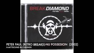 (Retro Breaks) Peter Paul-Nu Possesion (2002) BREAKDIAMOND (Mix Album) (Various)