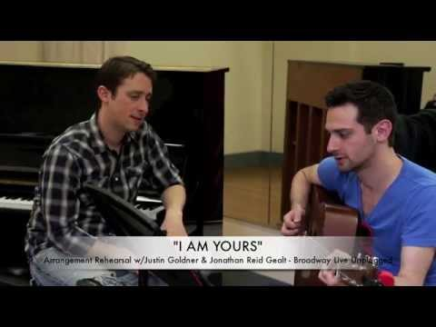 I AM YOURS - Rehearsal w/Jonathan Reid Gealt & Justin Goldner - Broadway Live Unplugged