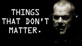Don't Get Caught Up in Things That Don't Matter - Jocko Willink