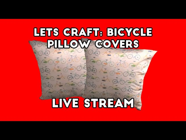 Let's Craft: Sewing  18x18 Pillow Covers / Couch Pillow Covers (Live Stream)