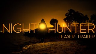 Night Hunter - Teaser Trailer