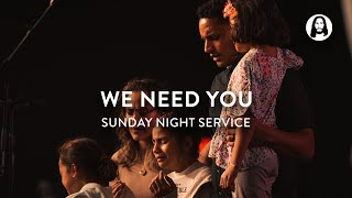 We Need You | Michael Koulianos | Sunday Night Service