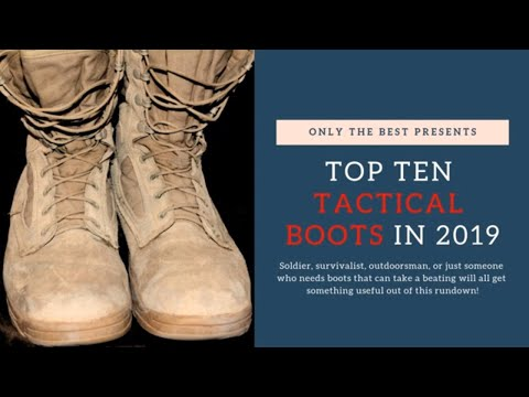 Top Ten Tactical Boots In 2019!  Top Ten Boots For Men In 2019!  Only The Best Boots!