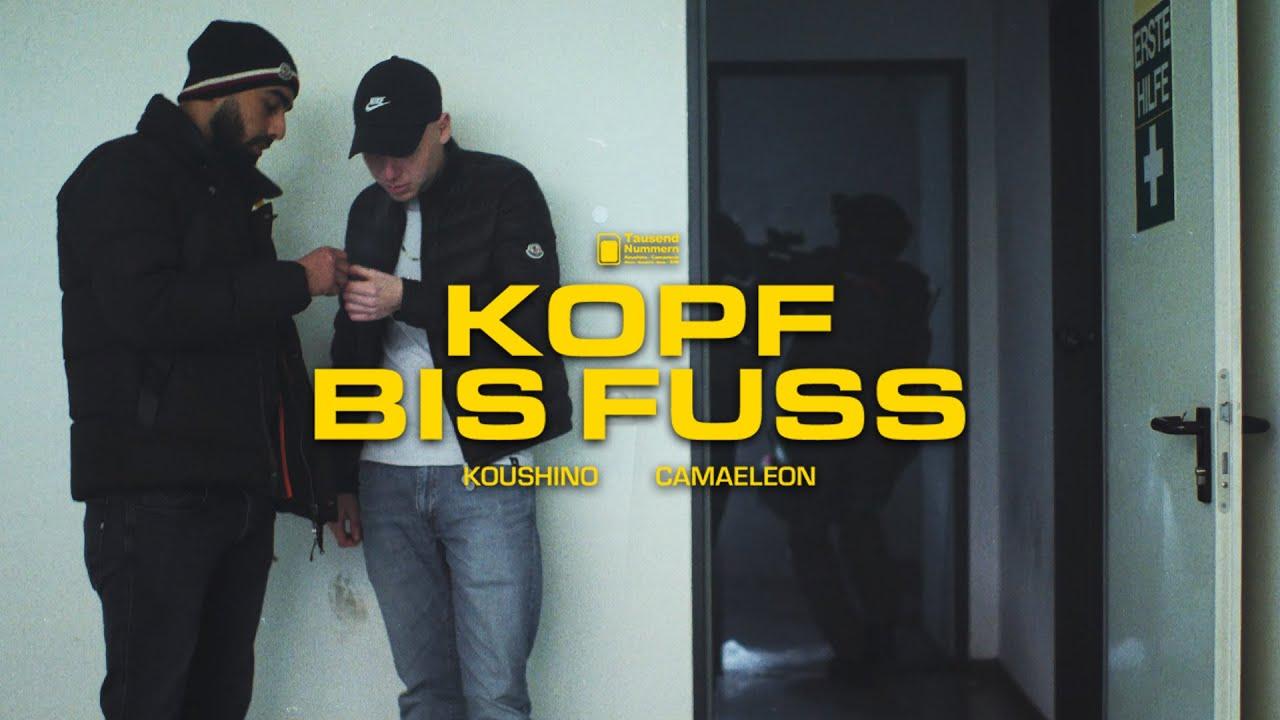 KOUSHINO X CAMAELEON - KOPF BIS FUSS (prod. MAEGLI)