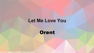 Let Me Love You by Orent [RFP Release] (Free Download)