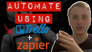 How to Automate Your Business With TRELLO and ZAPIER