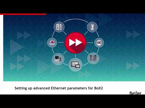 Setting up advanced Ethernet parameters for BoX2 – Video 5 by Beijer Electronics