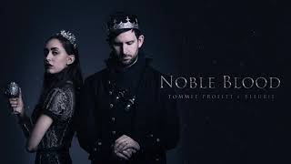 """Noble Blood"" (feat. Fleurie) // Produced by Tommee Profitt"