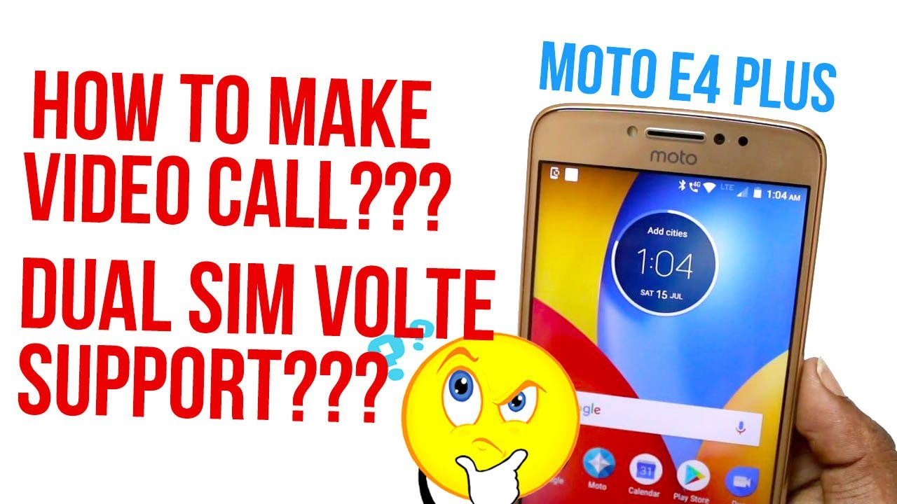 How to enable VOLTE on Moto E4 Plus ? | 91mobiles com