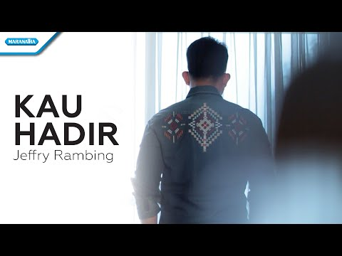 Kau Hadir - Jeffry Rambing (Video)