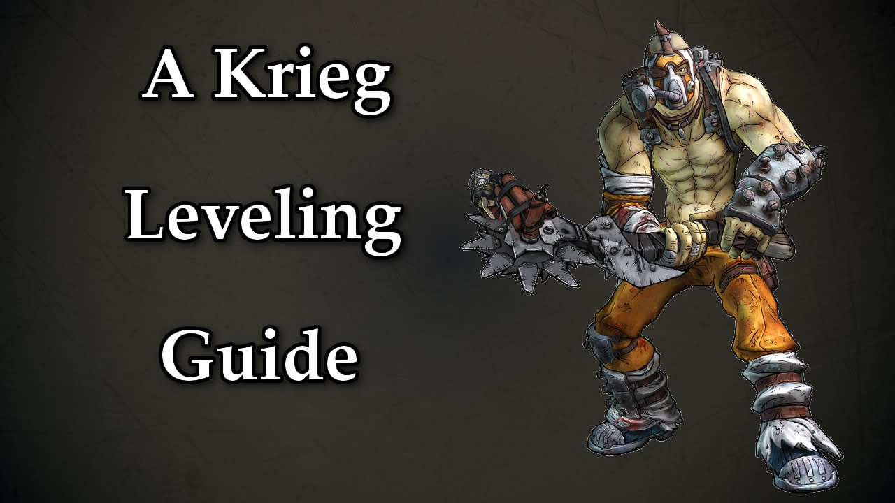Krieg Leveling Guide From 1 - 72 OP8 - Borderlands 2 - YouTube