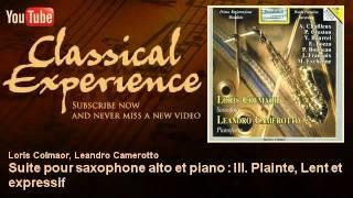 Paul Bonneau : Suite pour saxophone alto et piano : III. Plainte, Lent et expressif