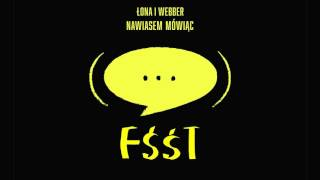 Łona i Webber - Fśśt