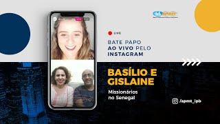 LIVE APMT com Basílio e Gislaine | Missionários em Senegal