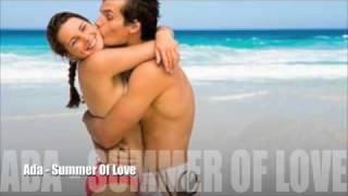 Ada - Summer Of Love (Radio Club Song Music 2012) New HIT Single Alexandra Badoi