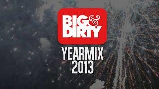Big & Dirty - Yearmix 2013