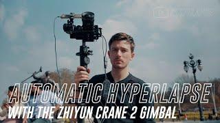 Zhiyun Crane 2 Object Tracking Gimbal Hyperlapse Tutorial // Hype.Lapse