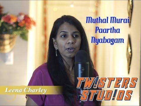 Muthal Murai Paartha Nyabagam : Cover By - Leena Charley