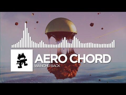 Aero Chord - Wanchu Back [Monstercat Release]